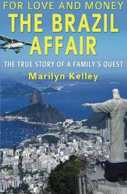 For Love and Money, The Brazil Affair by Marilyn Kelley