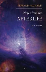 NOTES FROM THE AFTERLIFE by Edward Packard