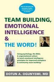 Team Building, Emotional Intelligence & The Word by Dotun A Ogunyemi