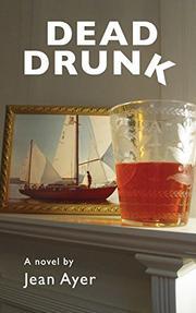 DEAD DRUNK by Jean Ayer