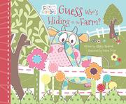 GUESS WHO'S HIDING ON THE FARM? by Ashley Rideout
