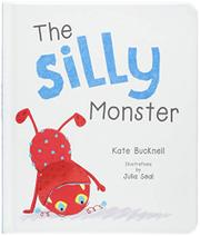 THE SILLY MONSTER by Kate Bucknell