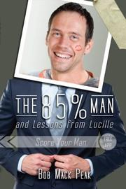 The 85% Man and Lessons from Lucille by Bob Mack Peak