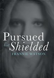 Pursued but Shielded by Frannie Watson