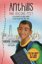 Anthills and Racing Feet by Karlene Johnson