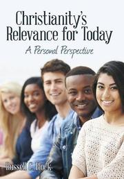 CHRISTIANITY'S RELEVANCE FOR TODAY by Russell C.  Block