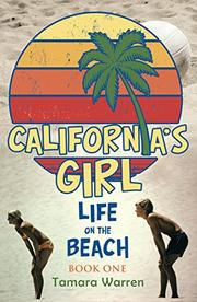 CALIFORNIA'S GIRL by Tamara  Warren