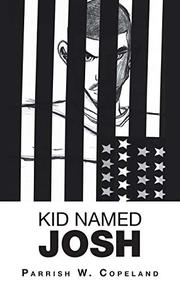 KID NAMED JOSH by Parrish W.  Copeland