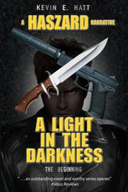 A LIGHT IN THE DARKNESS by Kevin E. Hatt