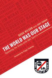 THE WORLD WAS OUR STAGE by Douglas Wilson