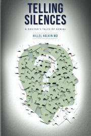 TELLING SILENCES by Hillel Halkin