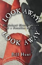 LOOK AWAY, LOOK AWAY by Bill Hunt