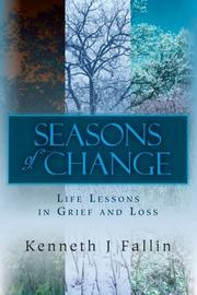 SEASONS OF CHANGE by Kenneth J Fallin