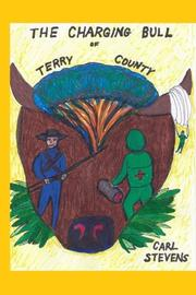 THE CHARGING BULL OF TERRY COUNTY by Carl Stevens