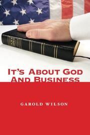 It's About God and Business by Garold Wilson