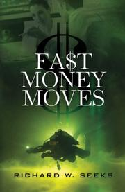 FAST MONEY MOVES by Richard W Seeks