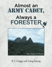 Almost an Army Cadet, always a Forester by K. C. Linggi