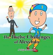 THE TWELVE CHALLENGES OF ALEXYFIDO by Ali Najjar-Khatirkolaei