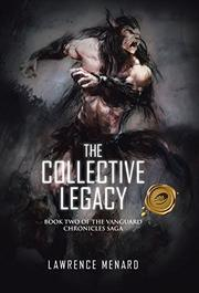 THE COLLECTIVE LEGACY by Lawrence Menard