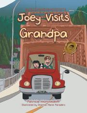 Joey Visits Grandpa by Patricia Nichvolodoff