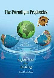 THE PARADIGM PROPHECIES by Richard Francis Moore