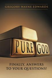PURE GOD by Gregory Wayne Edwards