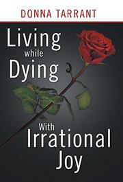 Living while Dying by Donna Tarrant