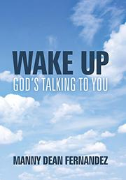 Wake Up—God's Talking to You by Manny Dean Fernandez