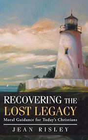 RECOVERING THE LOST LEGACY by Jean Risley