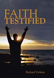 FAITH TESTIFIED by Richard Violette