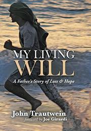 MY LIVING WILL by John Trautwein