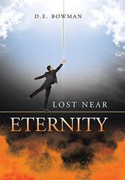 LOST NEAR ETERNITY by D.E. Bowman