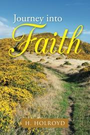 Journey into Faith by H. Holroyd