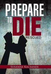 Prepare to Die by Susanne Kacsandi