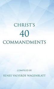 Christ's 40 Commandments by Renee Valverde Wagenblatt