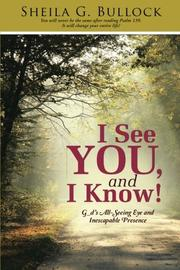 I See You, and I Know! by Sheila G. Bullock