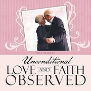 Unconditional Love and Faith Observed by Bill Belknap