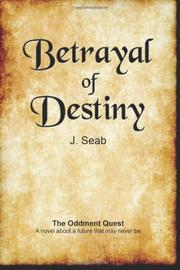 BETRAYAL OF DESTINY by J. Seab