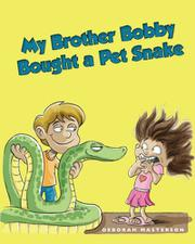 My Brother Bobby Bought a Pet Snake by Deborah Masterson