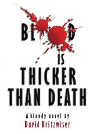 Blood Is Thicker Than Death by David Kritzwiser