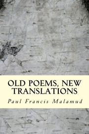 Old Poems, New Translations by Paul Francis Malamud