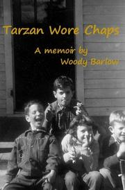 TARZAN WORE CHAPS by Woody Barlow