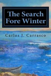 THE SEARCH FORE WINTER by Carlos J. Carrasco