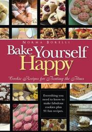 BAKE YOURSELF HAPPY by Norma Borelli