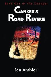 CANKER'S ROAD REVERIE by Ian Ambler