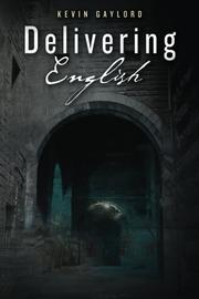 DELIVERING ENGLISH by Kevin Gaylord