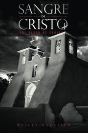 Sangre de Cristo: The Blood of Christ by Wesley Redfield