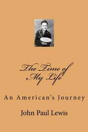 THE TIME OF MY LIFE by John Paul Lewis