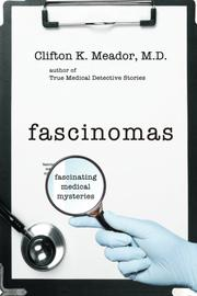 Fascinomas - Fascinating Medical Mysteries by Clifton K. Meador