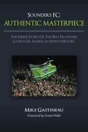 Sounders FC: AUTHENTIC MASTERPIECE by Mike Gastineau